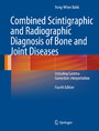 Combined Scintigraphic and Radiographic Diagnosis of Bone and Joint Diseases - Including Gamma Correction Interpretation