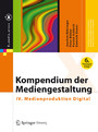 Kompendium der Mediengestaltung - IV. Medienproduktion Digital
