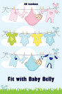 Fit with Baby Belly - All about pregnancy, birth, breastfeeding, hospital bag, baby equipment and baby sleep! (Pregnancy guide for expectant parents)