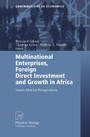 Multinational Enterprises, Foreign Direct Investment and Growth in Africa - South-African Perspectives