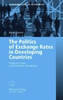 The Politics of Exchange Rates in Developing Countries - Political Cycles and Domestic Institutions