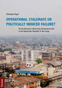 Operational Stalemate or Politically Induced Failure? - On the Dynamics Influencing Humanitarian Aid in the Democratic Republic of the Congo