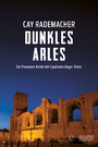 Dunkles Arles - Ein Provence-Krimi mit Capitaine Roger Blanc (5)