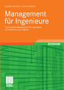 Management für Ingenieure - Technisches Management für Ingenieure in Produktion und Logistik
