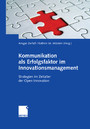 Kommunikation als Erfolgsfaktor im Innovationsmanagement - Strategien im Zeitalter der Open Innovation
