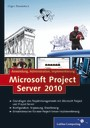 Microsoft Project Server 2010 - Konzeption, Implementierung, Administration