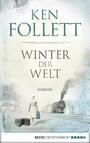 Winter der Welt - Die Jahrhundert-Saga. Roman