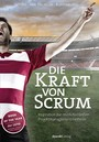 Die Kraft von Scrum - Inspiration zur revolutionärsten Projektmanagementmethode