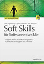 Soft Skills für Softwareentwickler - Fragetechniken, Konfliktmanagement, Kommunikationstypen und -modelle