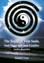 The Secret of Twin Souls, Soul Mates and Soul Families - Karmic relationships and the great challenge of these encounters in our life