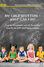 My child stutters - what can I do? - A guide for parents and all those who have to do with stuttering children