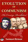 Evolution of Communism - The Coming Revolution!