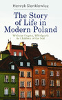 The Story of Life in Modern Poland: Without Dogma, Whirlpools & Children of the Soil - 3 Novels in one Volume