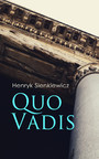 Quo Vadis - A Story of St. Peter in Rome in the Reign of Emperor Nero