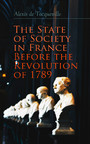 The State of Society in France Before the Revolution of 1789 - The Cause of Revolution