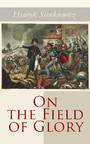 On the Field of Glory - Historical Novel