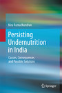 Persisting Undernutrition in India - Causes, Consequences and Possible Solutions