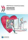 OECD Reviews of Health Care Quality OECD Reviews of Health Care Quality: Denmark 2013: Raising Standards