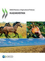 OECD Review of Agricultural Policies OECD Review of Agricultural Policies: Kazakhstan 2013