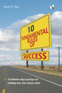 10 Fundamental Rules Of Success - 10 definite keys for creating your own success story