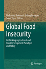Global Food Insecurity - Rethinking Agricultural and Rural Development Paradigm and Policy