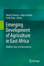 Emerging Development of Agriculture in East Africa - Markets, Soil, and Innovations