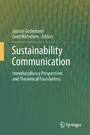 Sustainability Communication - Interdisciplinary Perspectives and Theoretical Foundation
