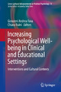 Increasing Psychological Well-being in Clinical and Educational Settings - Interventions and Cultural Contexts