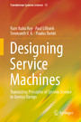 Designing Service Machines - Translating Principles of System Science to Service Design