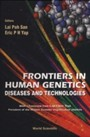 Frontiers In Human Genetics - Diseases And Technologies