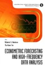 Econometric Forecasting And High-Frequency Data Analysis