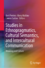 Studies in Ethnopragmatics, Cultural Semantics, and Intercultural Communication - Meaning and Culture