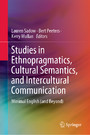 Studies in Ethnopragmatics, Cultural Semantics, and Intercultural Communication - Minimal English (and Beyond)