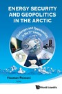 ENERGY SECURITY AND GEOPOLITICS IN THE ARCTIC - CHALLENGES AND OPPORTUNITIES IN THE 21ST CENTURY