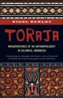 Toraja - Misadventures of a Social Anthropologist in Sulawesi, Indonesia