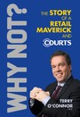 Why Not? The Story of a Retail Maverick and Courts