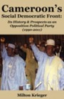 Cameroon's Social Democratic Front - Its History and Prospects as an Opposition Political Party (1990-2011)