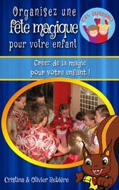Organisez une fête magique pour votre enfant - ...