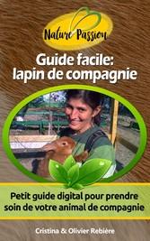 Guide facile : lapin de compagnie - Petit guide...