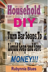 Household DIY - Turn Bar Soaps To Liquid Soap A...