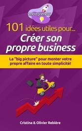 101 idées utiles pour... Créer son propre busin...