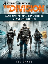 Tom Clancys The Division Game Unofficial Tips, ...