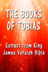 The Book of Tobias - Extract from King James Ve...