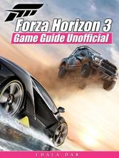 Forza Horizon 3 Game Guide Unofficial