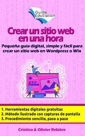 Crear un sitio web gratuito en una hora - Pequeña guía digital, simple y fácil para crear un sitio web en Wordpress o Wix