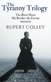 The Tyranny Trilogy - The Black Maria, My Broth...