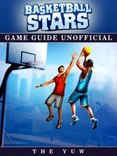 Basketball Stars Game Guide Unofficial