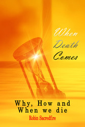 When Death Comes - Why, How and When We Die
