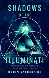 Shadows of the Illuminati - The Religious, Fina...