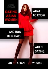 Dating Asian Women - What to Know and How to Be...